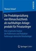 Die Produktgestaltung von Klimaschutzfonds als nachhaltiges Anlageprodukt für Privatanleger