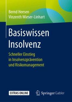 Basiswissen Insolvenz - Heesen, Bernd; Wieser-Linhart, Vinzenth