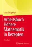 Arbeitsbuch Höhere Mathematik in Rezepten