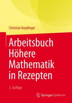 Arbeitsbuch Höhere Mathematik in Rezepten - Karpfinger, Christian