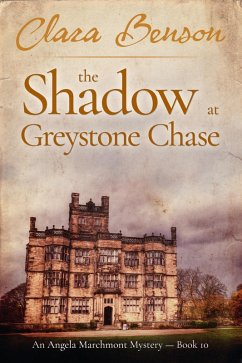 The Shadow at Greystone Chase (An Angela Marchmont mystery, #10) (eBook, ePUB)