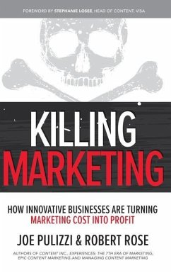 Killing Marketing: How Innovative Businesses Ar...