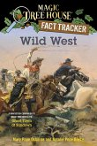 Wild West: A Nonfiction Companion to Magic Tree House #10: Ghost Town at Sundown