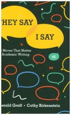 They Say / I Say - The Moves That Matter in Academic Writing - Graff, Gerald;Birkenstein, Cathy