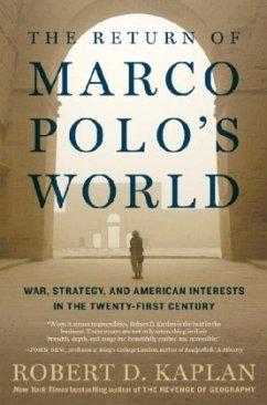 Return of Marco Polo's World - Kaplan, Robert D.
