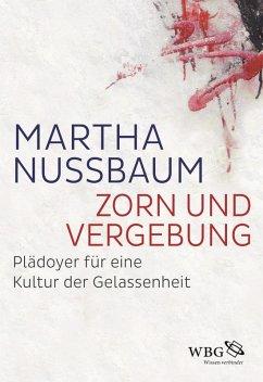 Zorn und Vergebung (eBook, ePUB) - Nussbaum, Martha