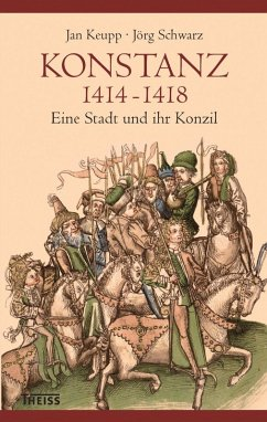 Konstanz 1414-1418 (eBook, ePUB) - Keupp, Jan; Schwarz, Jörg
