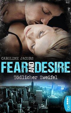 Fear & Desire: Tödlicher Zweifel (eBook, ePUB)