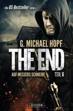 The End 6 - Auf Messers Schneide - Hopf, G. Michael