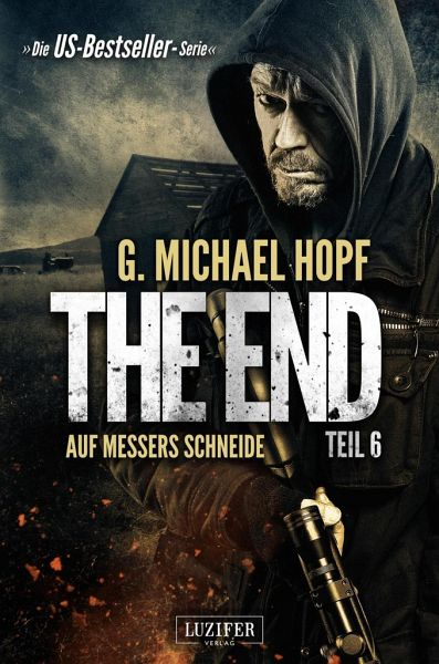 The End 6 - Auf Messers Schneide - Hopf, G. Michael