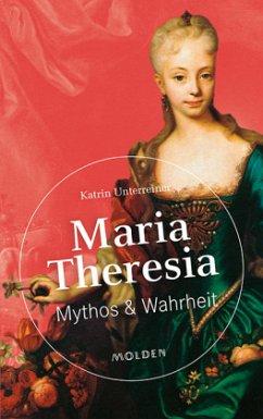 Maria Theresia - Unterreiner, Katrin