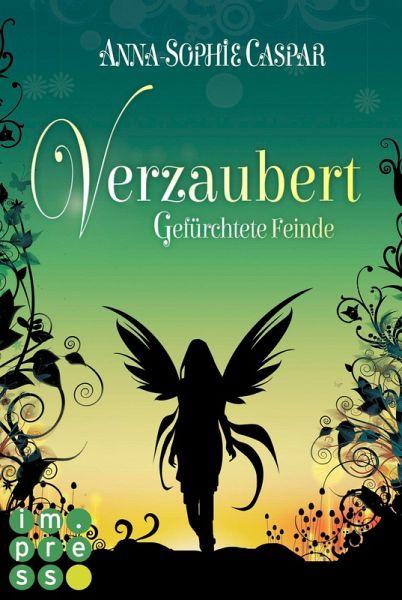 Gefürchtete Feinde / Verzaubert Bd.3 (eBook, ePUB) - Caspar, Anna-Sophie