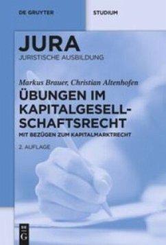 Übungen im Kapitalgesellschaftsrecht - Brauer, Markus; Altenhofen, Christian