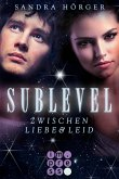 Zwischen Liebe und Leid / Sublevel Bd.1 (eBook, ePUB)
