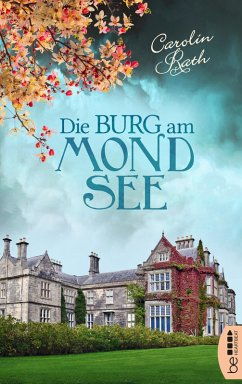 Die Burg am Mondsee (eBook, ePUB) - Rath, Carolin