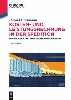 Kosten- und Leistungsrechnung in der Spedition - Hartmann, Harald