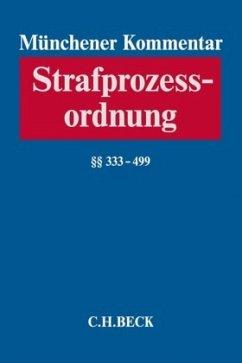 Münchener Kommentar zur Strafprozessordnung Bd. 3/1: §§ 333-499 StPO
