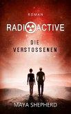 Die Verstoßenen / Radioactive Bd.1 (eBook, ePUB)