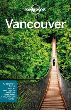Lonely Planet Reiseführer Vancouver (eBook, PDF) - Lee, John