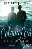 ColourLess - Lilien im Meer (eBook, ePUB)