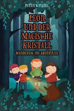 Leon und der magische Kristall (eBook, ePUB) - Fiedel, Patrick