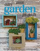 Easy Garden Projects: 200+ Simple Ideas for Your Yard, Garden & Home