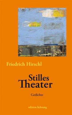 Stilles Theater - Hirschl, Friedrich