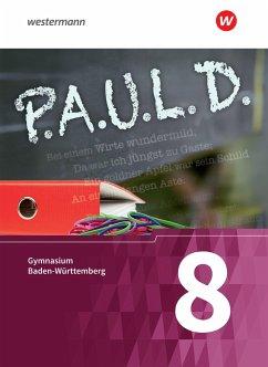 P.A.U.L. D. - (Paul) 8. Schülerbuch. Gymnasien in Baden-Württemberg u.a.