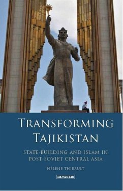 Transforming Tajikistan: State-Building and Islam in Post-Soviet Central Asia - Thibault, Helene