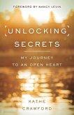 Unlocking Secrets: My Journey to an Open Heart