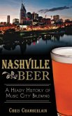 Nashville Beer: A Heady History of Music City Brewing
