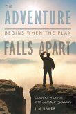 The Adventure Begins When the Plan Falls Apart: Convert a Crisis Into Company Success