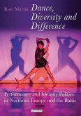 Dance, Diversity and Difference: Performance and Identity Politics in Northern Europe and the Baltic