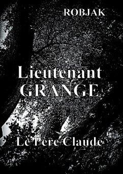 Lieutenant Grange - Le Père Claude