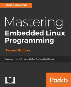 Mastering Embedded Linux Programming-Second Edi...