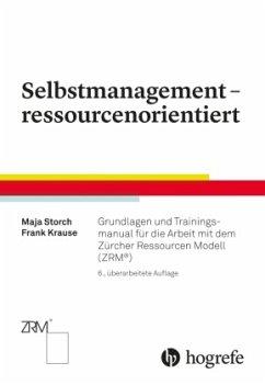 Selbstmanagement - ressourcenorientiert - Storch, Maja;Krause, Frank