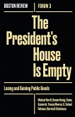 The President's House Is Empty: Losing and Gaining Public Goods