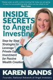 Inside Secrets to Angel Investing: Step-by-Step Strategies to Leverage Private Equity Investment for Passive Wealth Creation