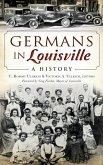 Germans in Louisville: A History