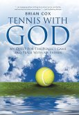 Tennis with God: My Quest for the Perfect Game and Peace with My Father
