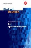 Der Sprachabschneider. EinFach Deutsch Textausgaben