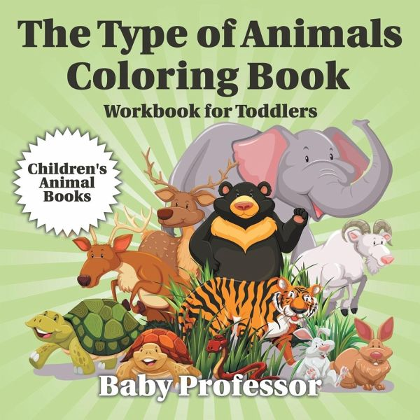 The Type of Animals Coloring Book - Workbook for Toddlers Children\'s ...
