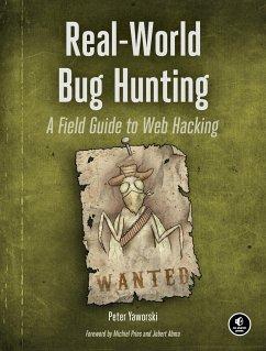 Real-World Bug Hunting - Yaworski, Peter