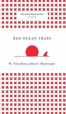 Red Ocean Traps (Harvard Business Review Classics) - Kim, W. Chan; Mauborgne, Renee A.