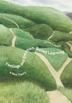 Feelings and Emotion-based Learning - Hawkins, Jennifer A.