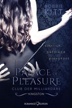 Kingston / Palace of Pleasure - Club der Milliardäre Bd.2 (eBook, ePUB)