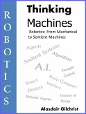Robotics: from Mechanical to Sentient Machines (Thinking Machines, #1) (eBook, ePUB)
