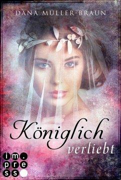Königlich verliebt / Die Königlich-Reihe Bd.1 (eBook, ePUB) - Müller-Braun, Dana