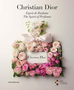 Christian Dior: The Spirit of Perfumes - Biancalana, Carole; Bourdelier, Frederic; Chenoune, Farid