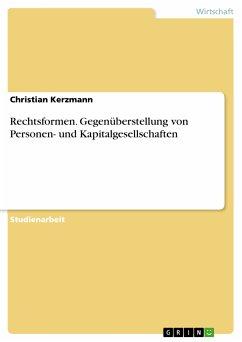 Rechtsformen. Gegenüberstellung von Personen- und Kapitalgesellschaften (eBook, PDF)